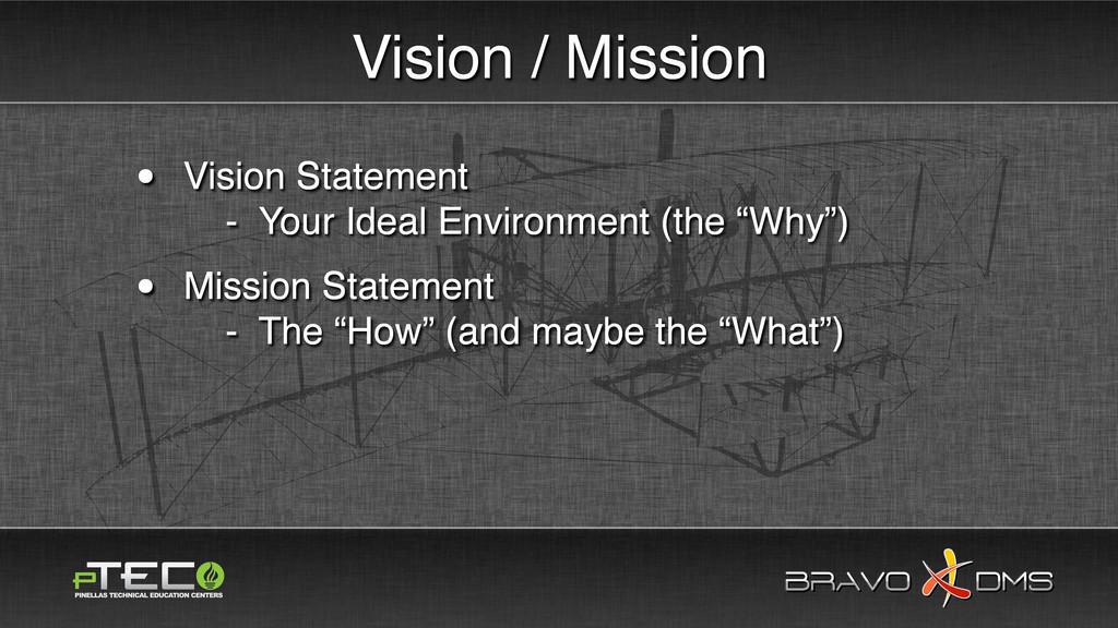 BRAVO DMS BRAVO DMS Vision / Mission • Vision S...
