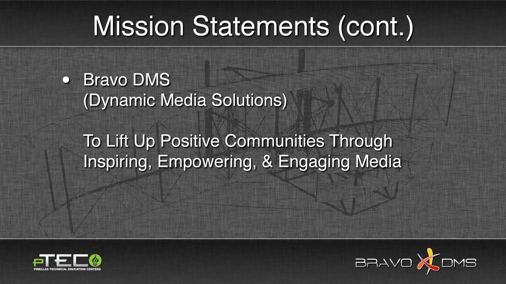 BRAVO DMS BRAVO DMS Mission Statements (cont.) ...