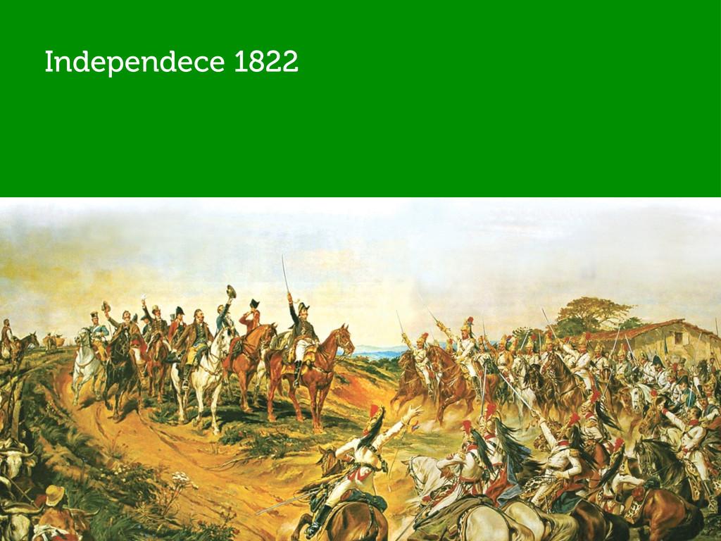 Independece 1822