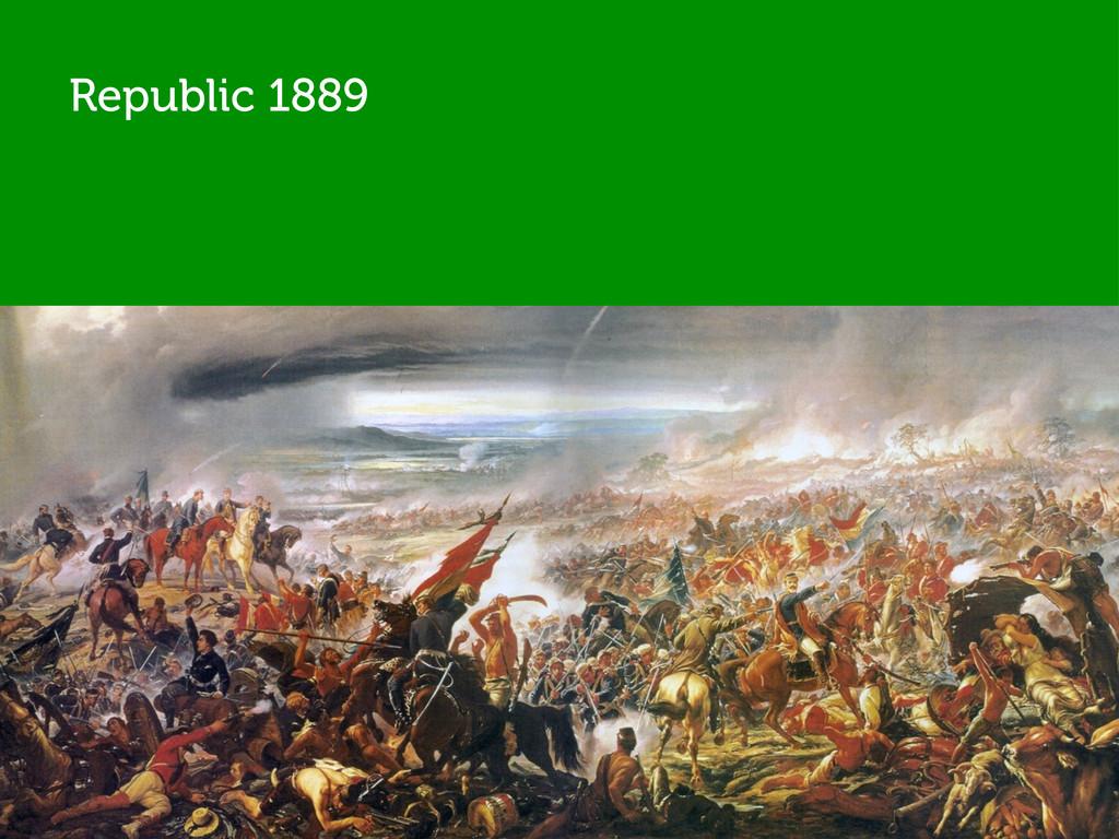 Republic 1889