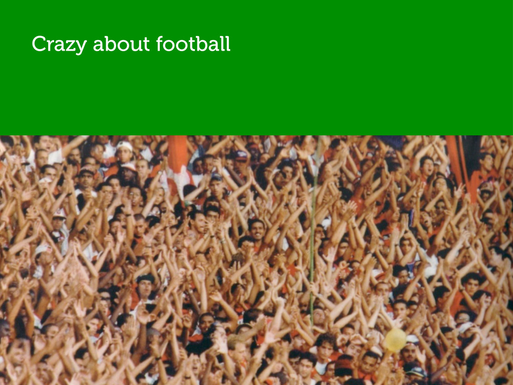 Crazy about football