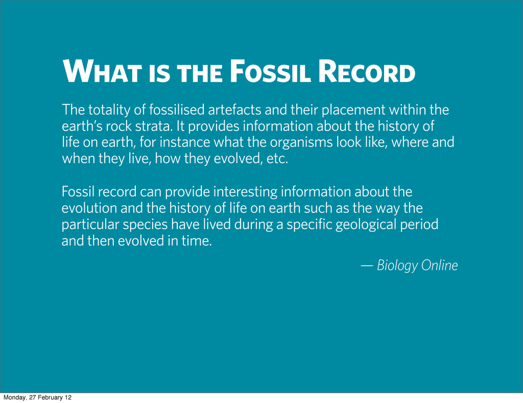What is the Fossil Record The totality of fossi...