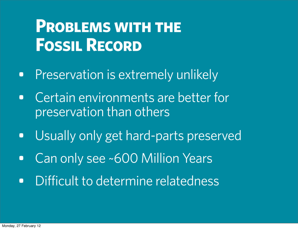 Problems with the Fossil Record • Can only see ...