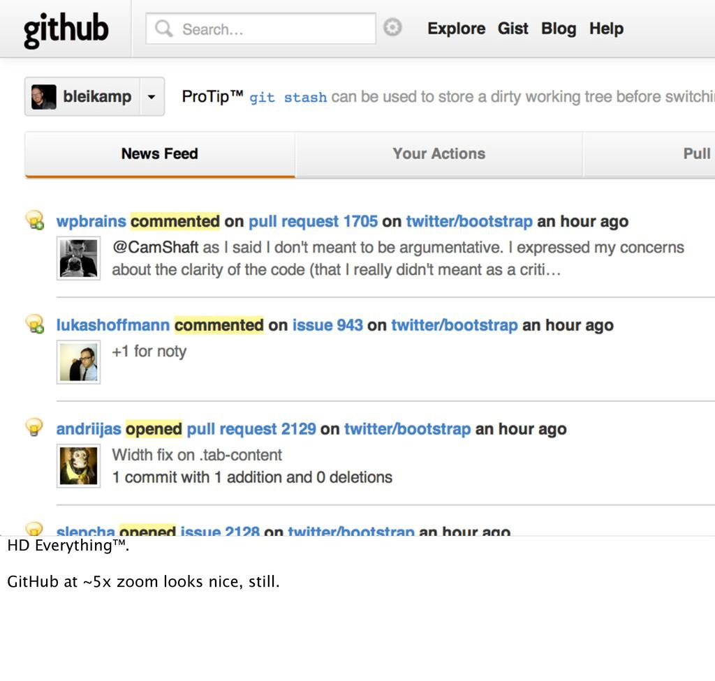 HD Everything™. GitHub at ~5x zoom looks nice, ...