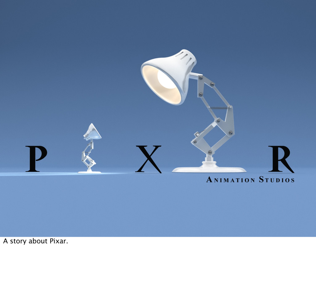 A story about Pixar.