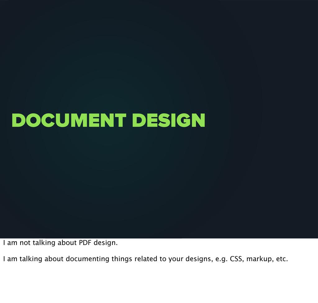 DOCUMENT DESIGN I am not talking about PDF desi...