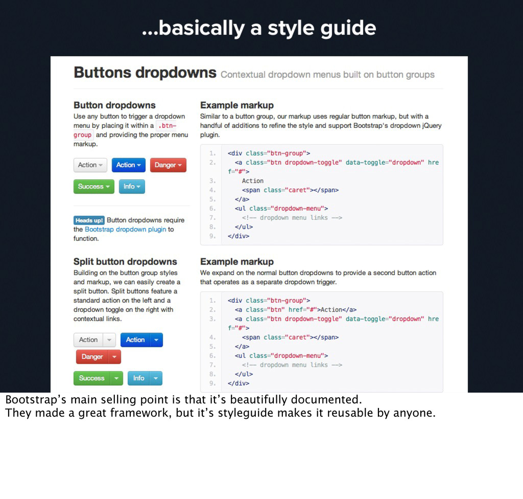 Bootstrap's main selling point is that it's bea...