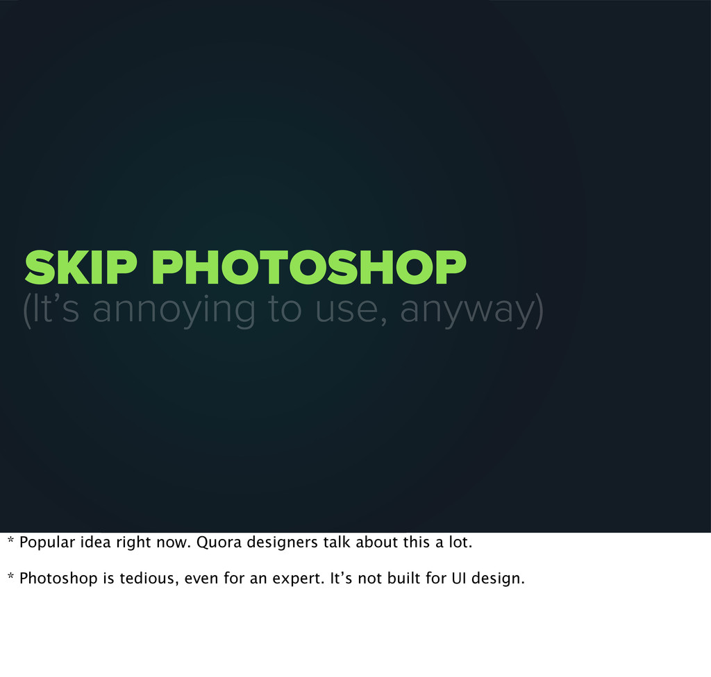SKIP PHOTOSHOP (It's annoying to use, anyway) *...