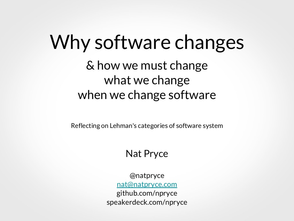 Why software changes & how we must change what ...
