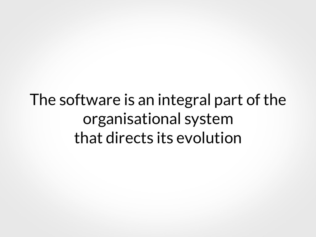 The software is an integral part of the organis...