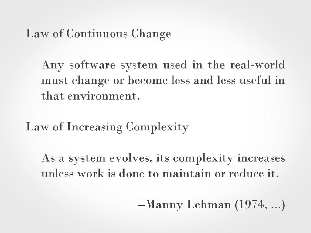 Law of Continuous Change Any software system us...