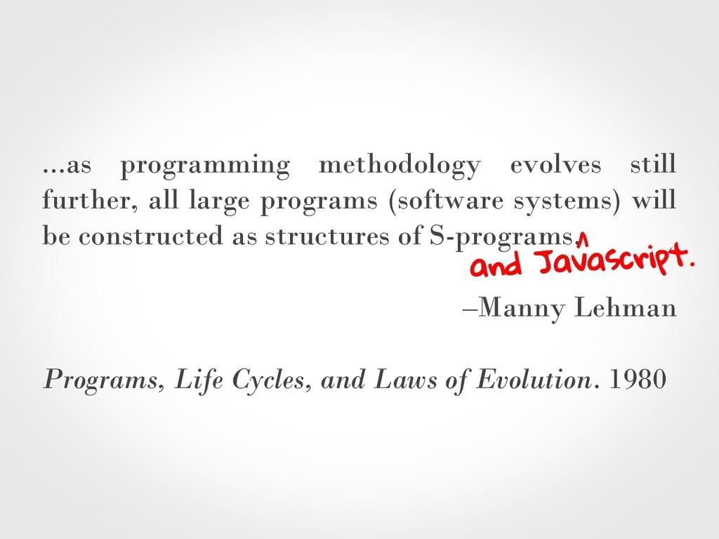 ...as programming methodology evolves still fur...