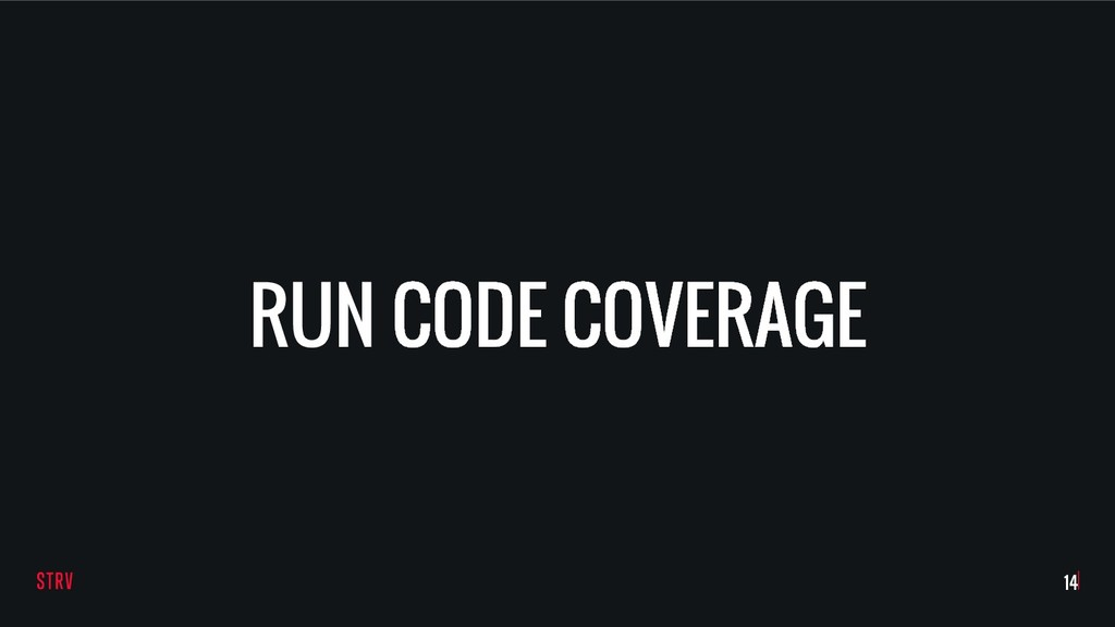 RUN CODE COVERAGE !14