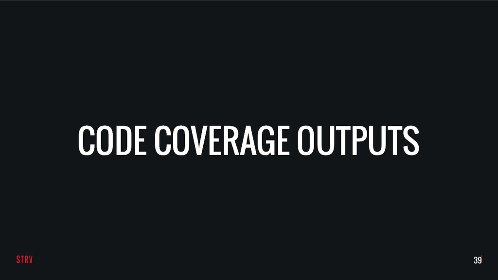 CODE COVERAGE OUTPUTS !39