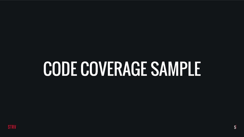 CODE COVERAGE SAMPLE !5
