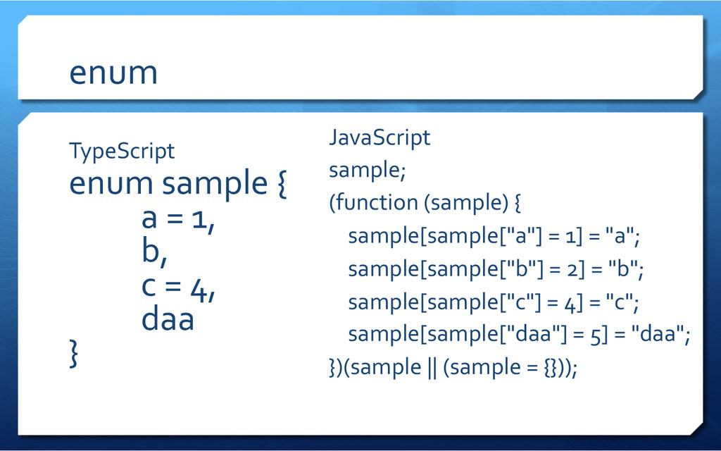enum TypeScript  enum sample {   ...