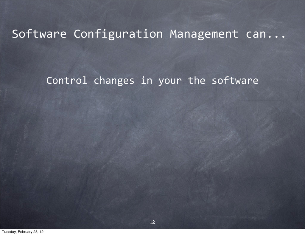 Control$changes$in$your$the$software 12 Softwar...