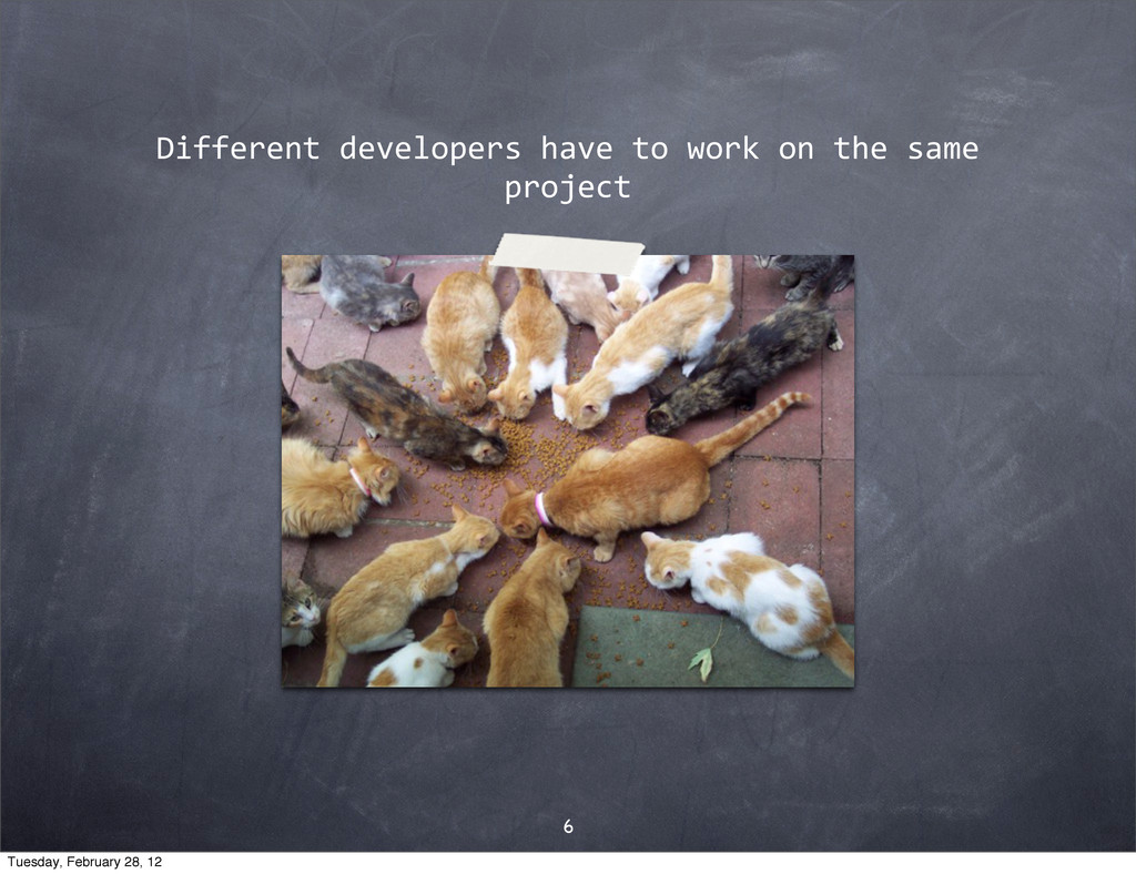 Different$developers$have$to$work$on$the$same$ ...