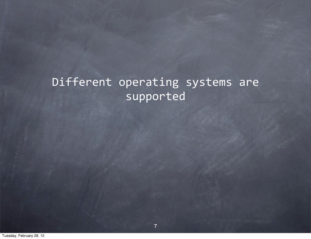 Different$operating$systems$are$ supported 7 Tu...
