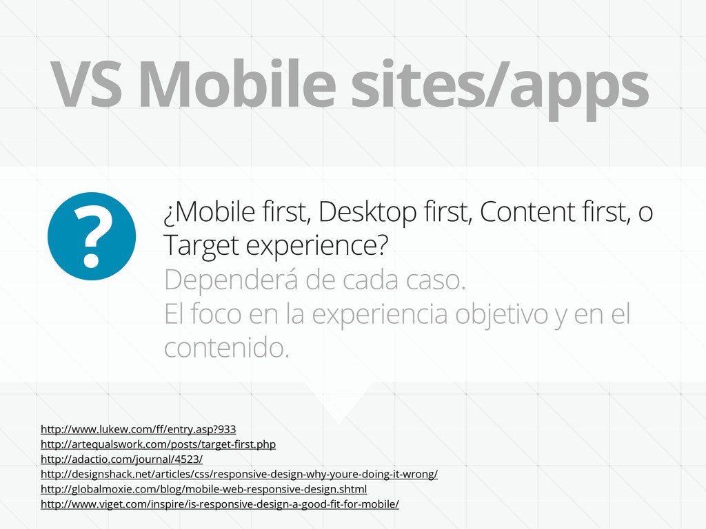 VS Mobile sites/apps ¿Mobile first, Desktop fir...