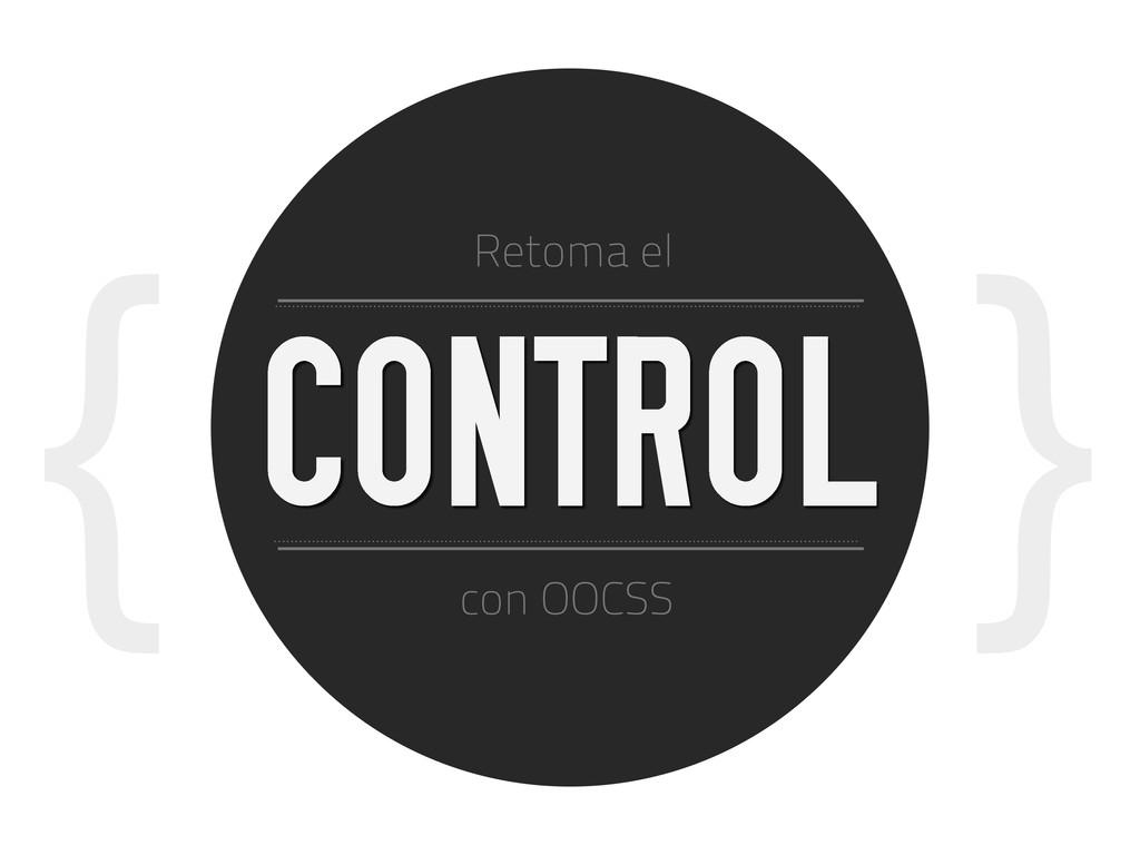 { } CONTROL con OOCSS Retoma el
