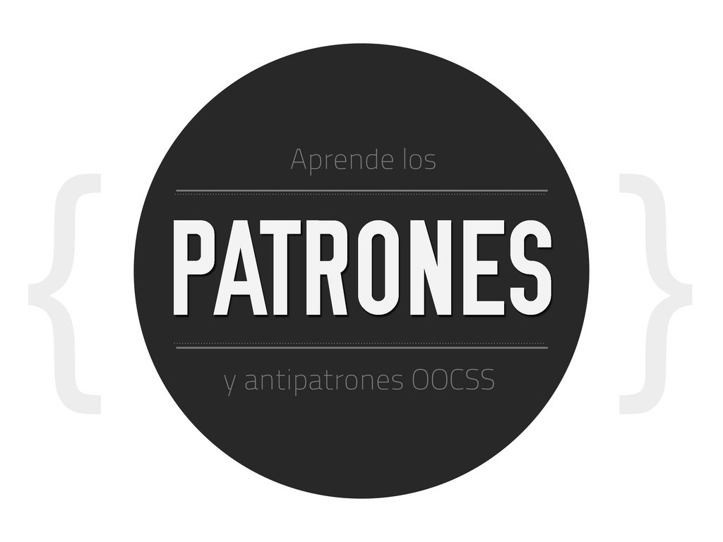 { } PATRONES y antipatrones OOCSS Aprende los
