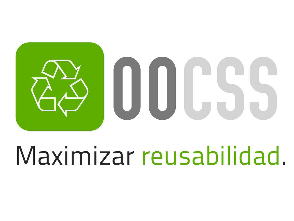 R Maximizar reusabilidad. OOCSS