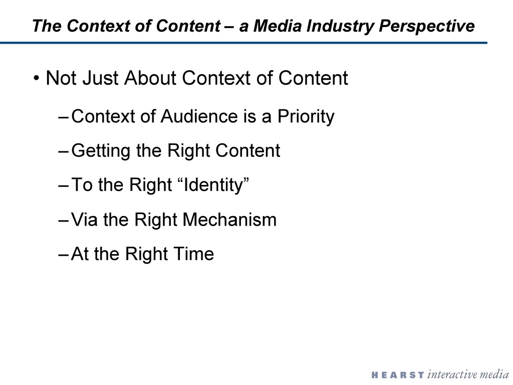 •  Not Just About Context of Content – Context ...