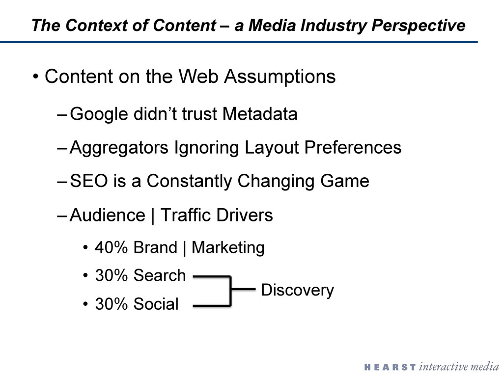 •  Content on the Web Assumptions – Google didn...