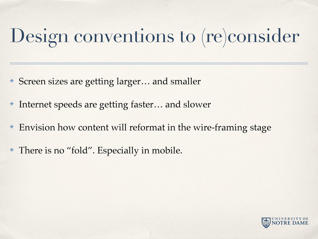 Design conventions to (re)consider ✤ Screen siz...