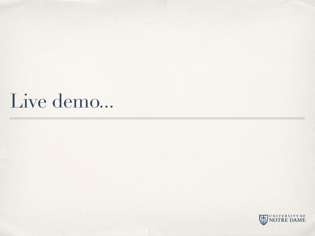 Live demo...