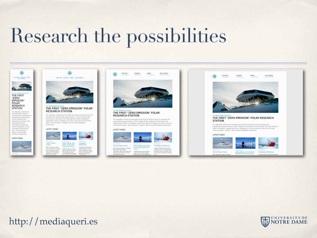 Research the possibilities http://mediaqueri.es