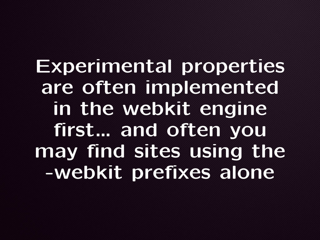 Experimental properties are often implemented i...