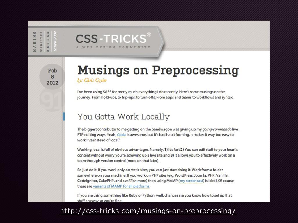 http://css-tricks.com/musings-on-preprocessing/
