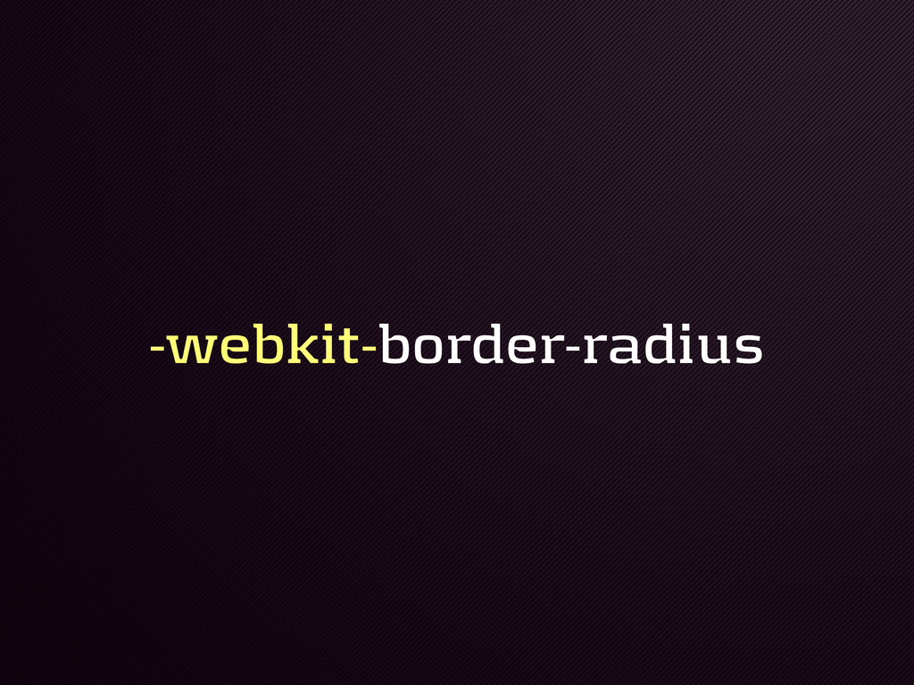 -webkit-border-radius