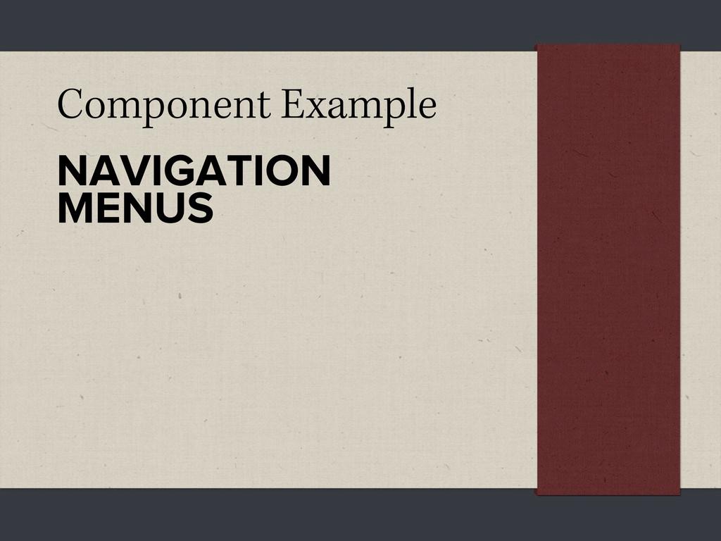 Component Example NAVIGATION MENUS