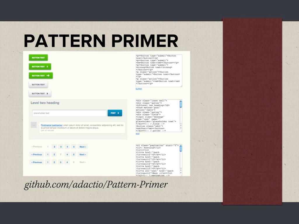 PATTERN PRIMER github.com/adactio/Pattern-Primer