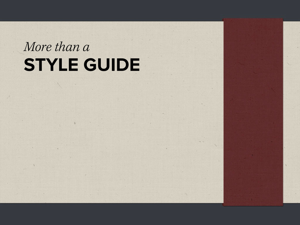 More than a STYLE GUIDE