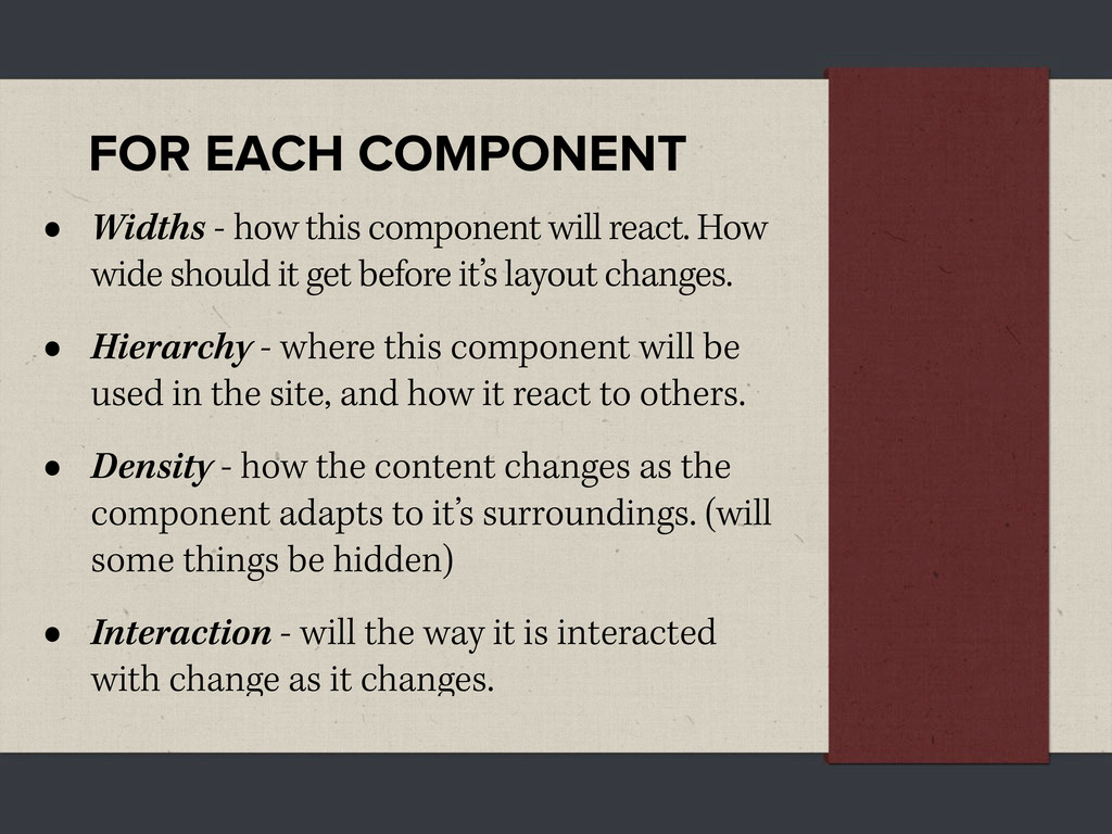 FOR EACH COMPONENT • Widths - how this componen...