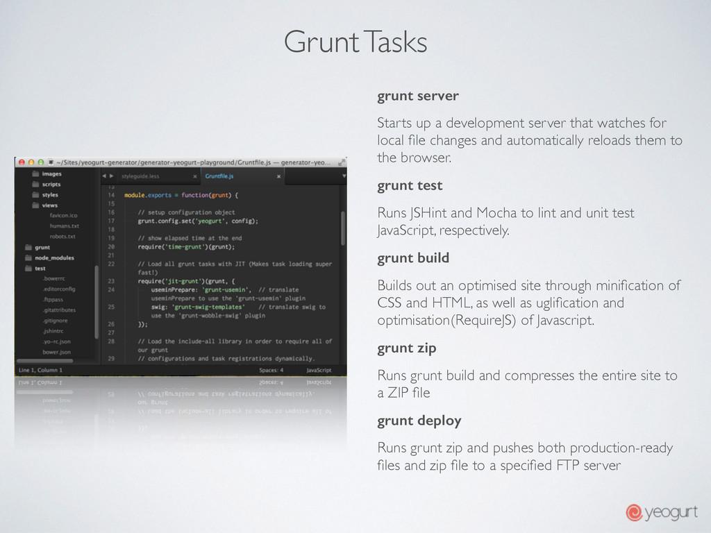 Grunt Tasks grunt server Starts up a developmen...
