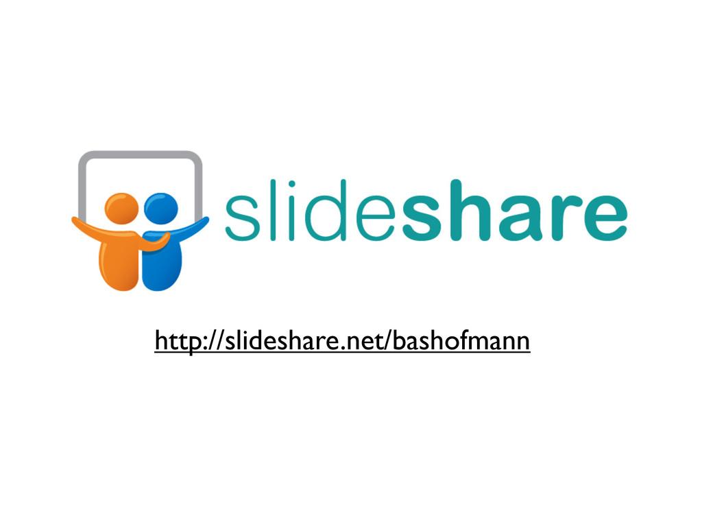 http://slideshare.net/bashofmann