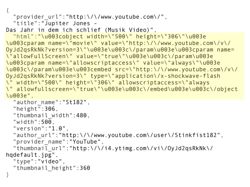 """{ """"provider_url"""":""""http:\/\/www.youtube.com\/"""", ..."""