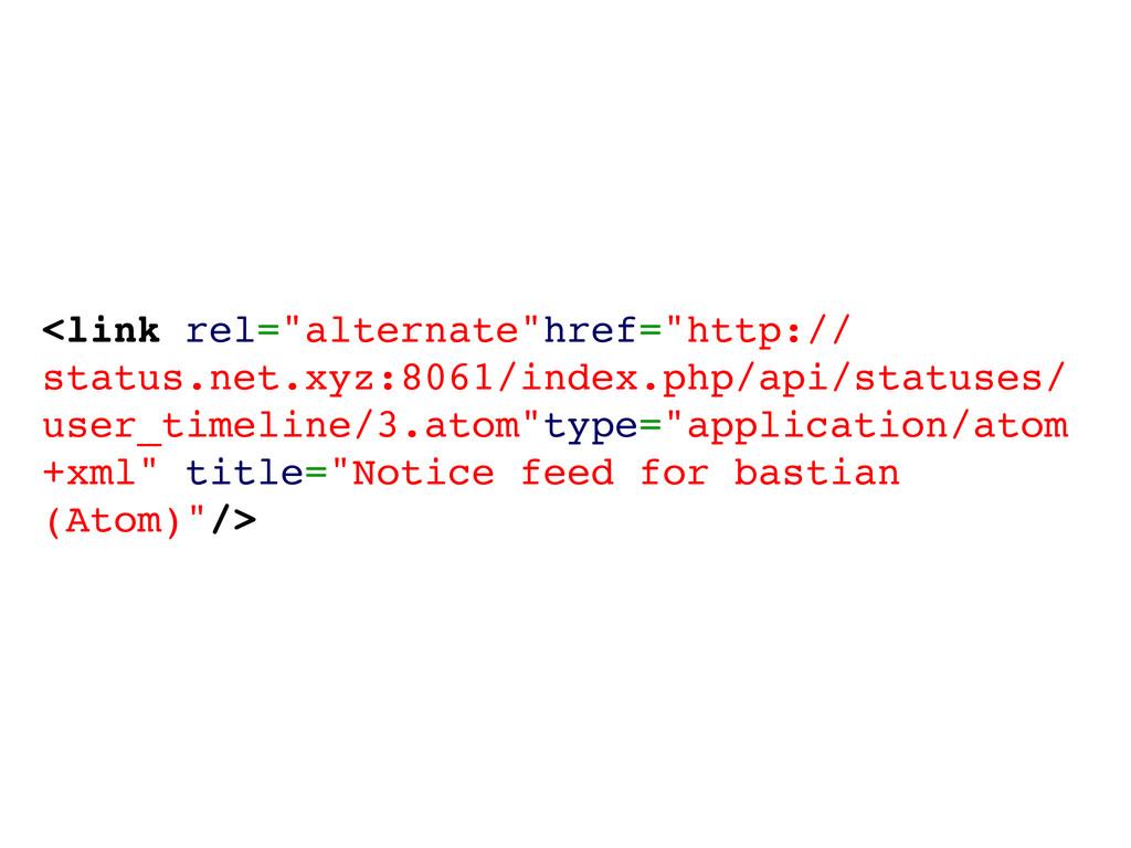 """<link rel=""""alternate""""href=""""http:// status.net.x..."""