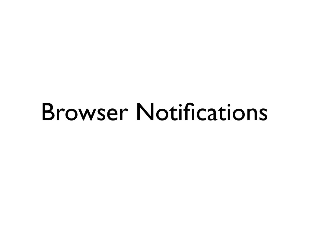 Browser Notifications