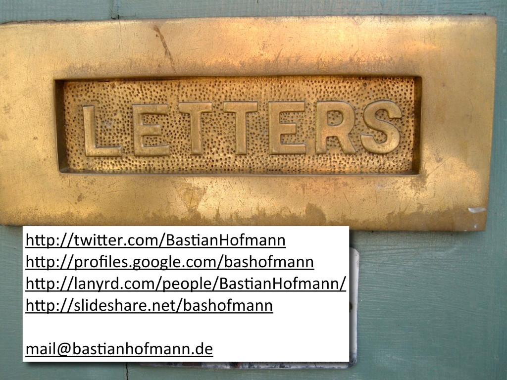 """h""""p://twi""""er.com/Bas2anHofmann h""""p://profiles.go..."""