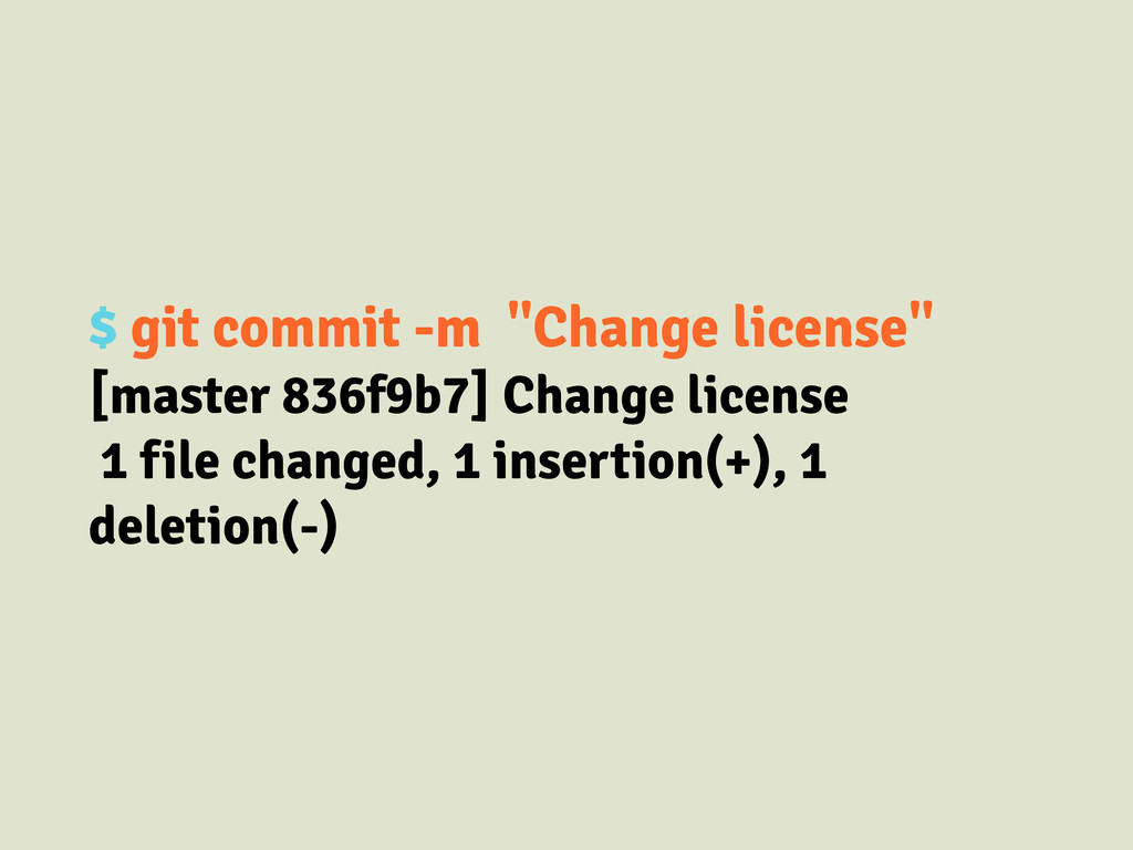 "$ git commit -m ""Change license"" [master 836f9b..."
