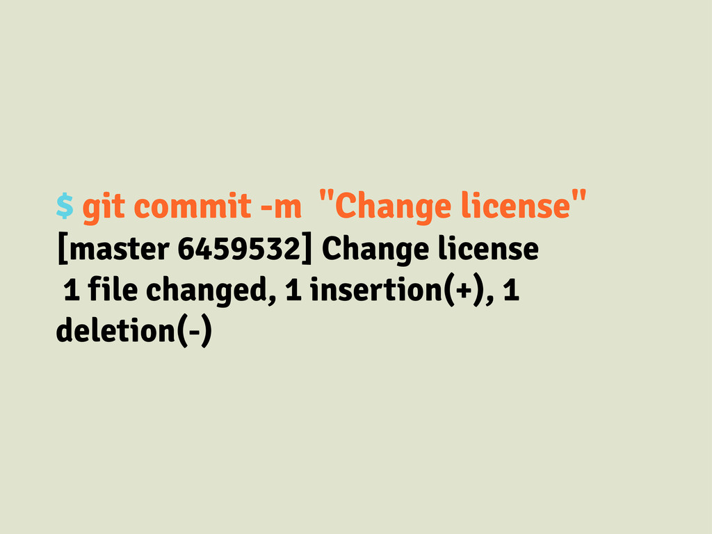 "$ git commit -m ""Change license"" [master 645953..."