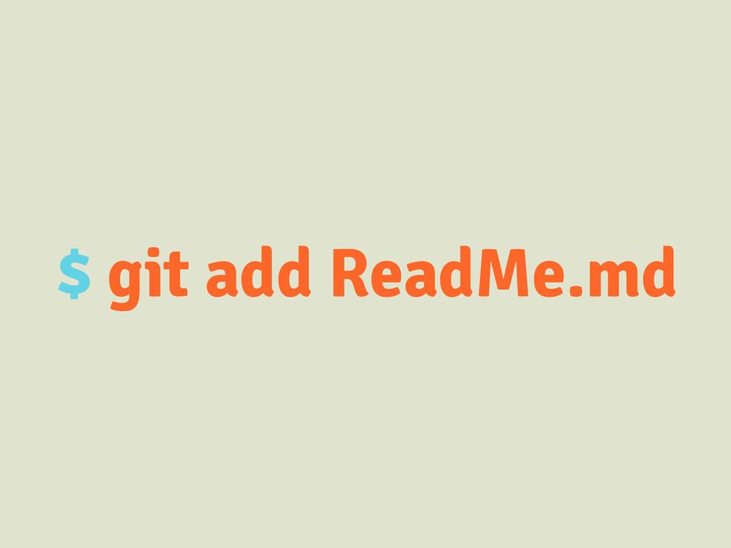 $ git add ReadMe.md