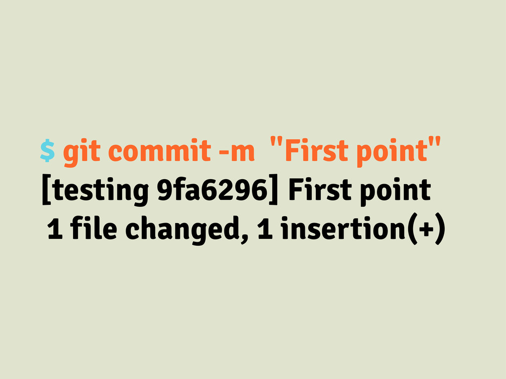 """$ git commit -m """"First point"""" [testing 9fa6296]..."""