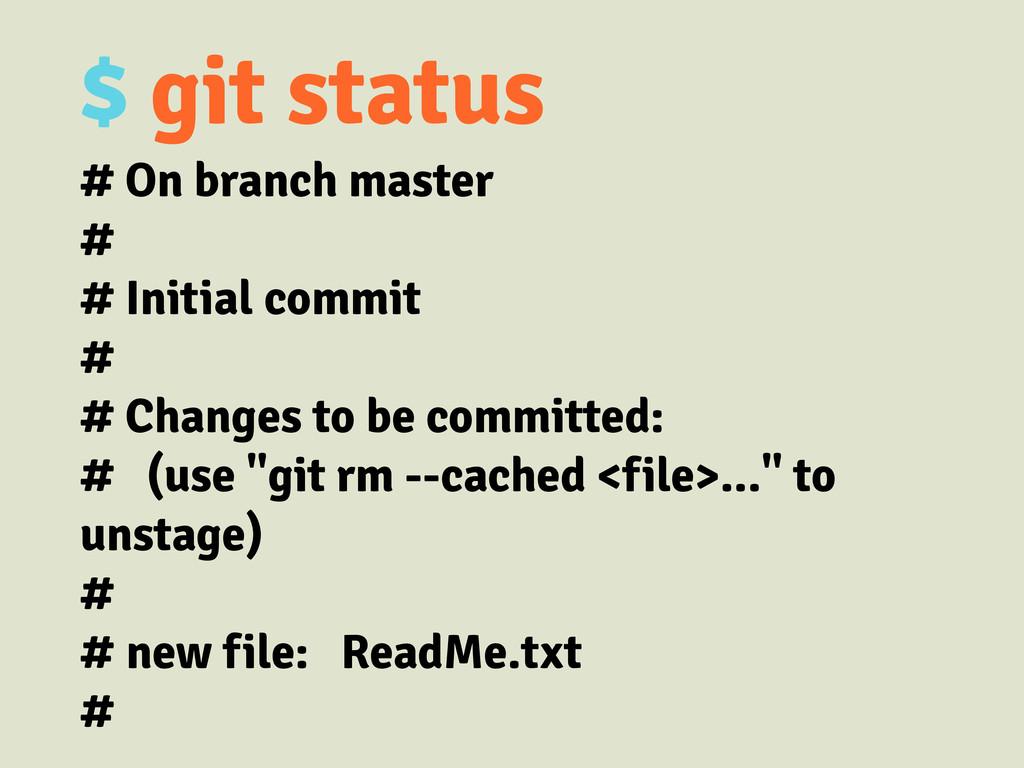 $ git status # On branch master # # Initial com...